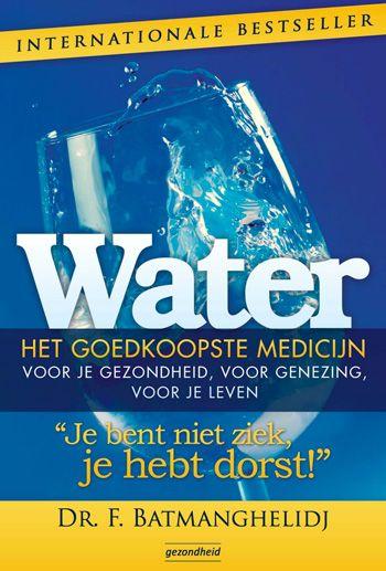 Je bent niet ziek, je hebt dorst! Door Fereydoon Batmanghelidj. Boek over water, te verkrijgen in onze webshop.